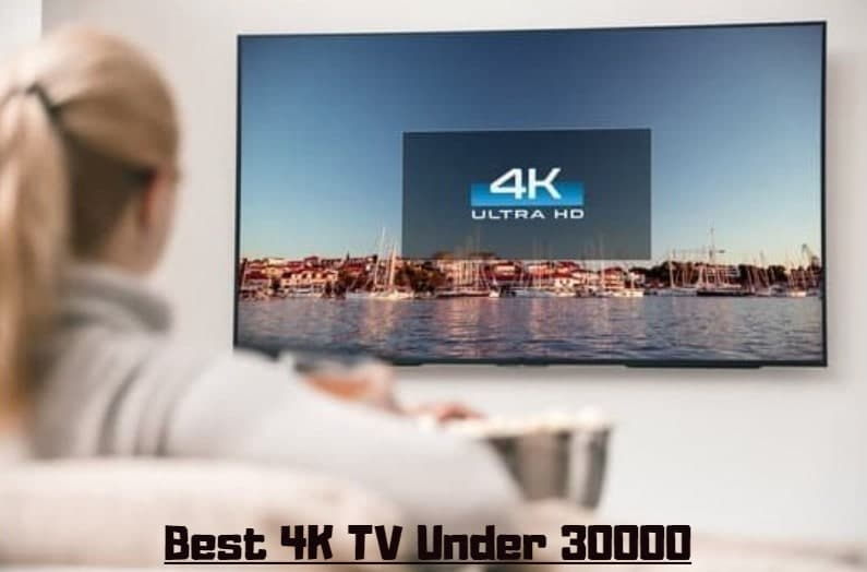 Best-4K-TV-Under-30000